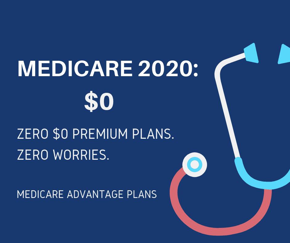 Best Medicare Advantage Plans 2020.Medicare 2020 Zero 0 Premium Plans Zero Worries